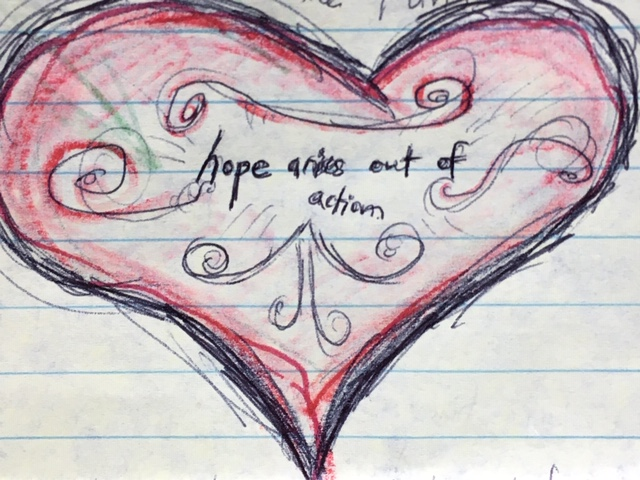 Heart: Hope arises out of action